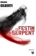 Ghislain Gilberti, Le festin du serpent